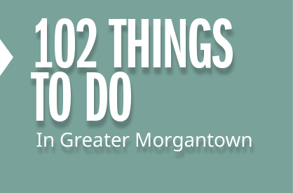102 Things to do in Morgantown